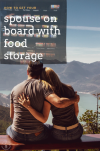 Sometimes it can be hard to get your spouse on board with food storage.  It's just hard to get them to push through and truly understand the value of