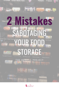 When starting food storage, I see 2 major mistakes which pop up. If you've been making, they will sabotage your food storage.