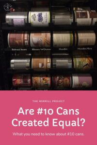 With many different companies that sell #10 cans for food storage, it can be confusing to know where to buy, esp with friends and family trying to convince